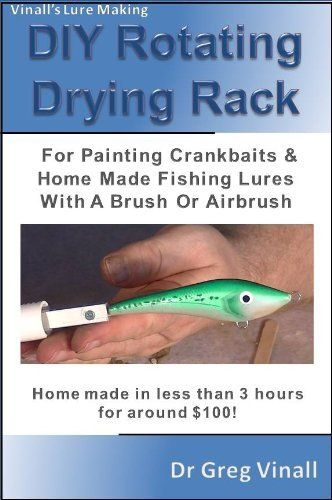 Vinall's Lure Making (Article): DIY Rotating Drying Rack For Painting Crankbaits & Home Made ...