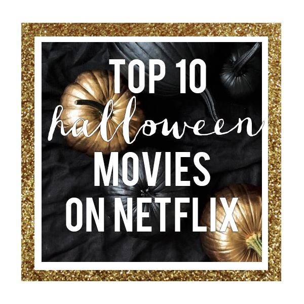 Top 10 Halloween Movies on Netflix