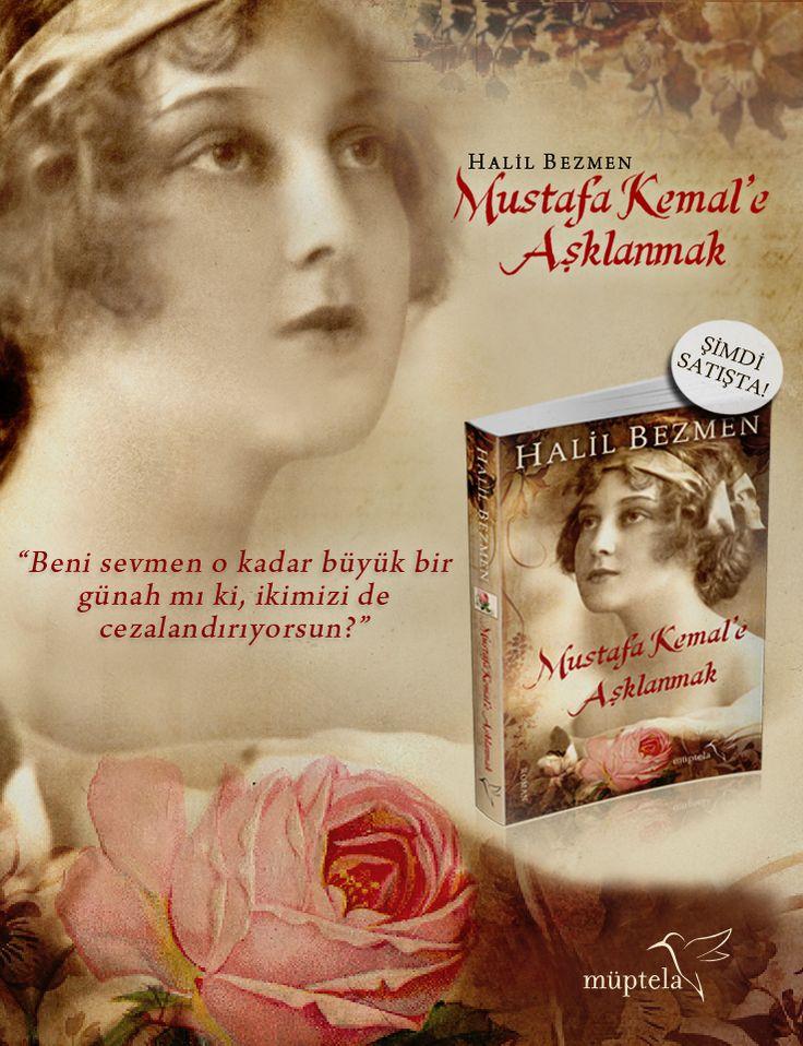 Halil Bezmen, Mustafa Kemal'e Aşklanmak
