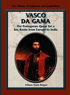 Describes the fifteenth century voyages taken by Portuguese explorer Vasco da Gama who furthered his nation's power by expanding trade routes to India.