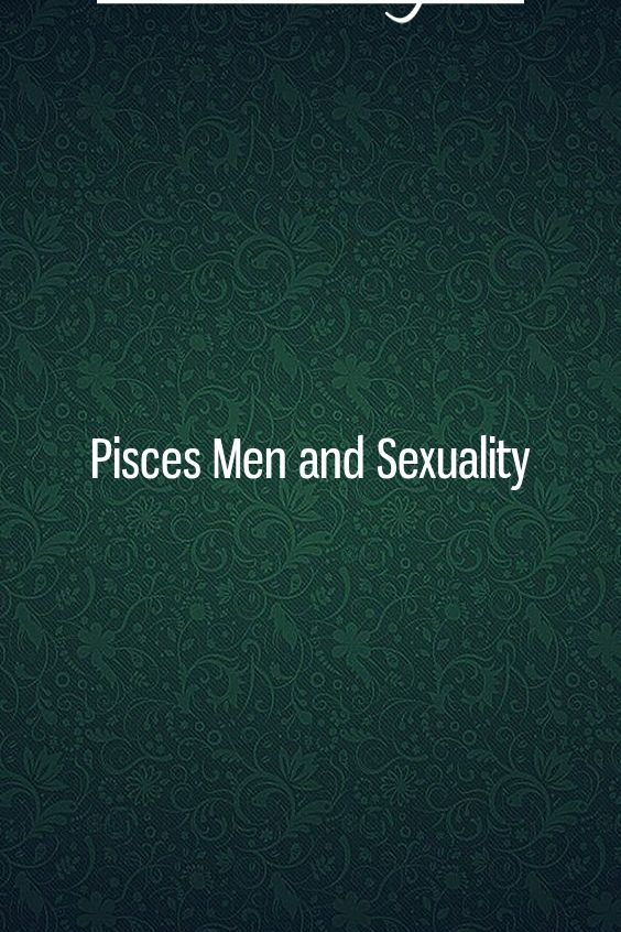 What not to do when hookup a pisces man