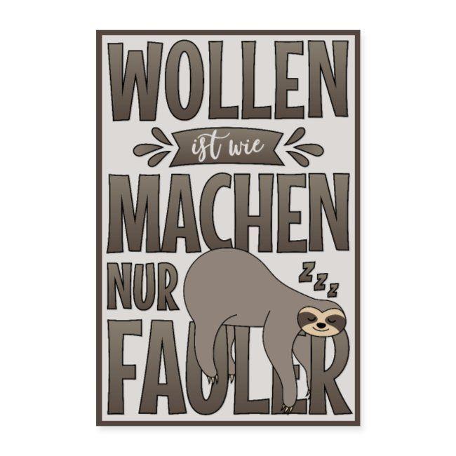 Poster Spruch Faultier Sloth Wollen ist wie Machen | Poster 40×60 cm