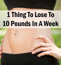 1 Thing to lose 10 pounds in a week. How is this even possible?!