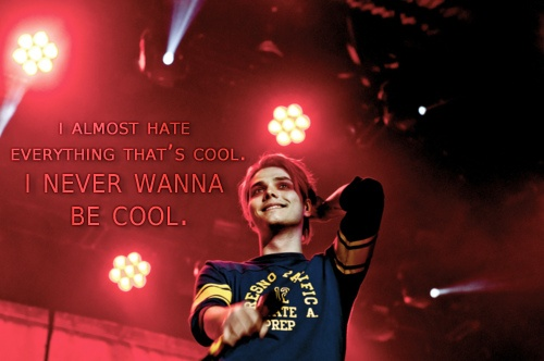 - Gerard Way. Words to live by(: