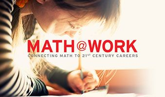 Math@Work: Connecting Math to 21st Century Careers