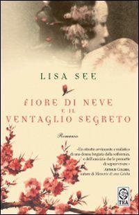 Fiore di Neve e il ventaglio segreto - Lisa See -