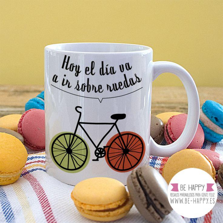 """Taza """"Hoy el día va ir sobre ruedas"""". A la venta en www.be-happy.es #taza #tazas #mug #mugs #behappy"""