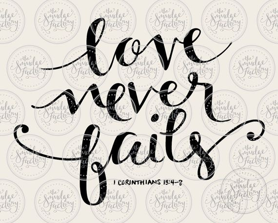 Love Never Fails • Hand-Lettered Vector Art SVG Cutting Files by The Smudge Factory on Etsy