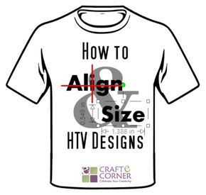 How To Align And Size Heat Transfer Vinyl Htv Designs