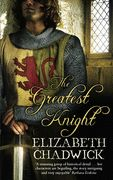 The Greatest Knight - Elizabeth Chadwick (SF_H CHA). penniless young knight with few prospects, William Marshal is plucked from obscurity when he saves the life of Henry II's formidable queen, Eleanor of Aquitaine. In gratitude, she appoints him tutor to the heir to the throne, the volatile and fickle Prince Henry. But being a royal favourite brings its share of danger and jealousy as well as fame and reward.