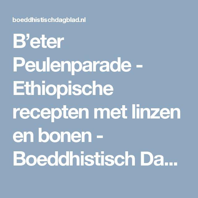 B'eter Peulenparade - Ethiopische recepten met linzen en bonen - Boeddhistisch Dagblad
