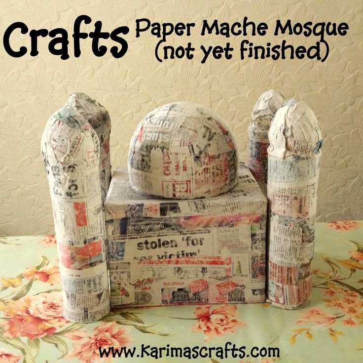 Karima's Crafts: Paper mache Mosque Tutorial - 30 Days of Ramadan Crafts Islamic Muslim