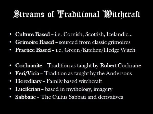 Types of Traditional Witchcraft (ceremonial magic based -- I would consider older form of Wicca, such as Gardenerian and Alexandrian, to be religious forms of Traditional Witchcraft, being religion based rather than craft based, hence why it is rarely called Traditional WitchCRAFT).