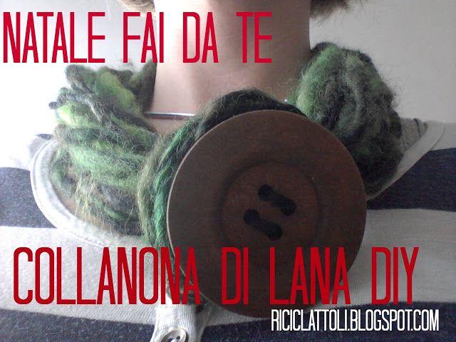 Collanona di lana Riciclattoli (e dintorni...): Regali last minute fai da te