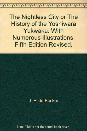The Nightless City: Or the History of the Yoshiwara Yukwaku 5th Revised Edition
