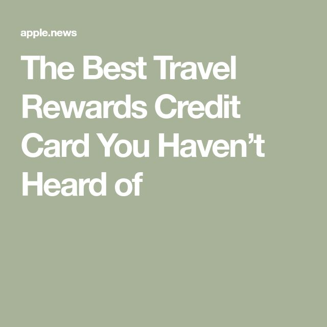 The Best Travel Rewards Credit Card You Haven't Heard of