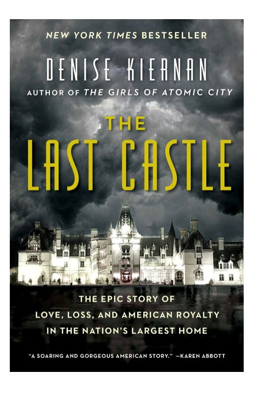 The Last Castle: The Epic Story of Love, Loss, and American Royalty in the Nation's Largest Home, Book Club, Reading List