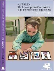 Autismo: de la comprensión teórica a la intervencion educativa