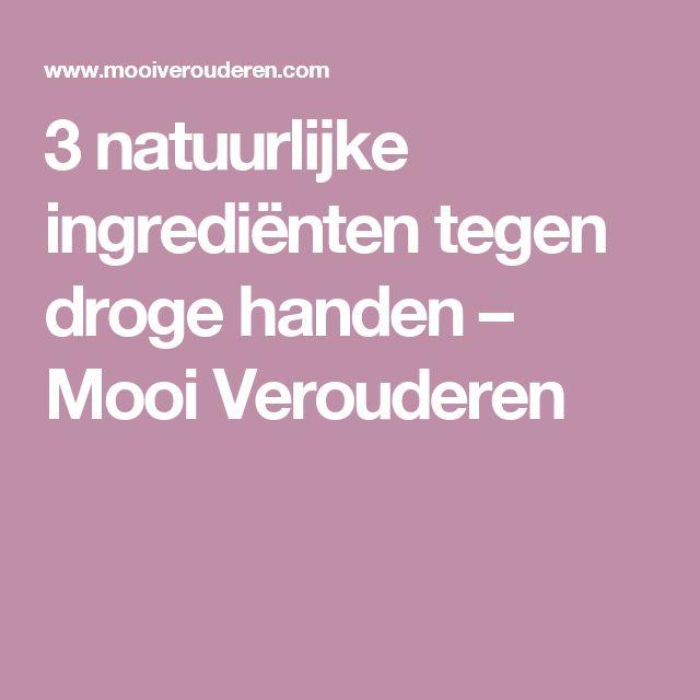 3 natuurlijke ingrediënten tegen droge handen – Mooi Verouderen