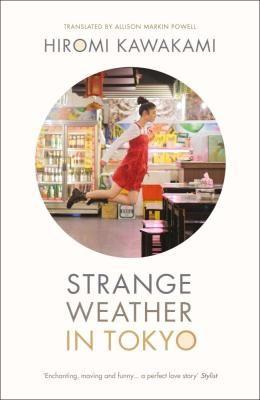 Book Review - Strange Weather in Tokyo (Briefcase) by Hiromi Kawakami