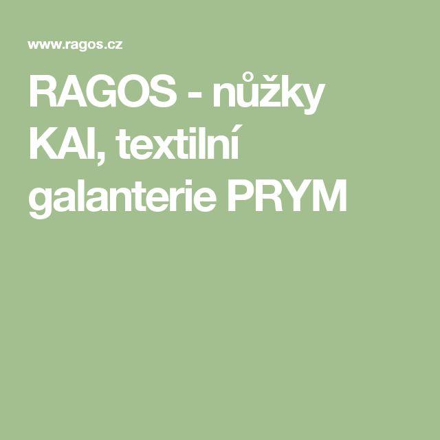 RAGOS - nůžky KAI, textilní galanterie PRYM