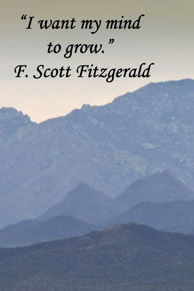 """I want my mind to grow."" – F. Scott Fitzgerald – On February image of Tucson Mountains taken by Florence McGinn from patio of Phoebe's Café at Arizona Sonora Desert Museum – Learn about the Southwest and photograph its beauty.  Learn more at http://www.examiner.com/article/go-photograph-at-arizona-sonora-desert-museum"