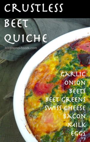Crustless Beet Quiche with Beet Greens @ Traditional-Foods.com