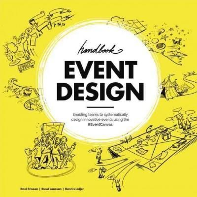 Handbook Event Design: Systematically Design Innovative Events Using the #eventcanvas