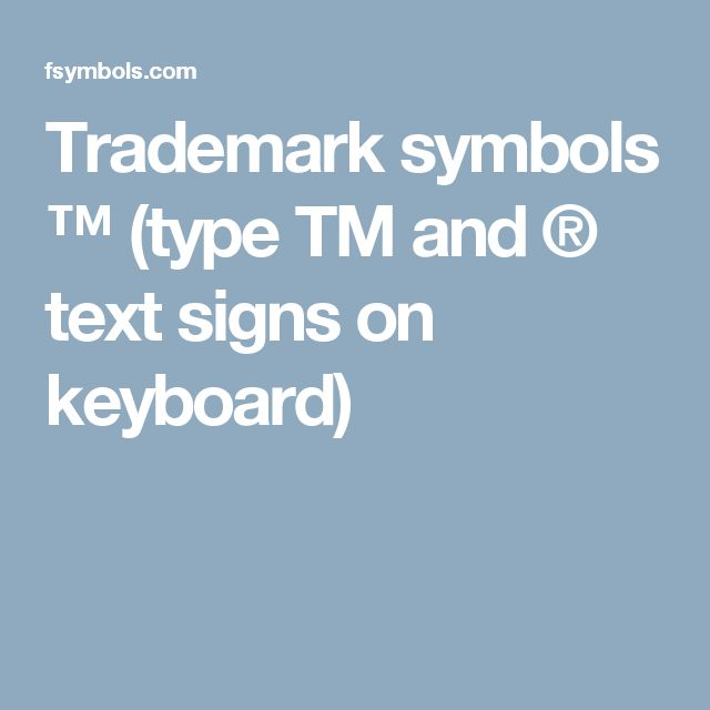 Trademark symbols ™ (type TM and ® text signs on keyboard)