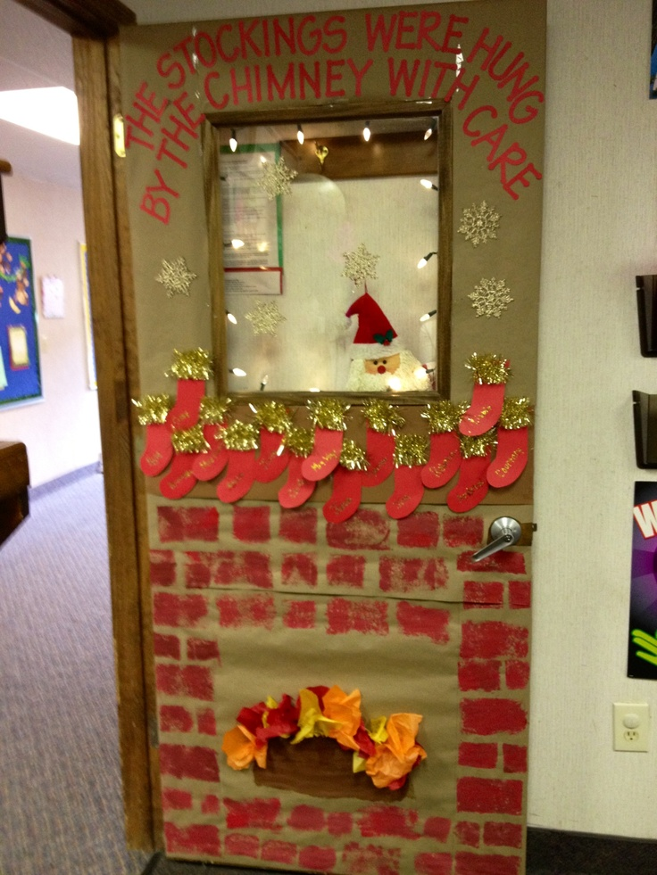 Classroom Door ~ Christmas 2012.  My students sponge painted the brick work, used construction paper and gold garland for stockings, and shaped and glued on tissue paper to create the fire in the fireplace.  Santa is peeking through the window :-)  Door was covered first with craft paper.