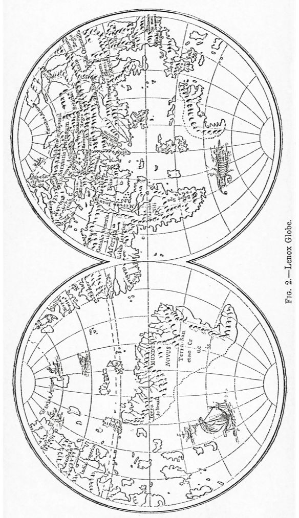 #314 Title: The Lenox Globe Date: 1503-07 Author: Unknown Description: The Lenox Globe is often referred to as the oldest extant post-Columbian globe. The globe itself, measuring only 5 inches/12.7 cm in diameter, is an engraved copper ball of excellent workmanship. It was found in Paris in 1850 by the architect, Richard M. Hunt, and was presented by him to James Lenox the founder of the Lenox Library. It is now a prized possession of the New York Public Library, of which the Lenox Lib...