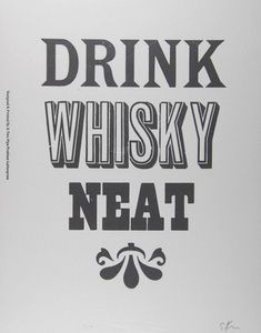 Drink Whisky Neat | Sanders of Oxford