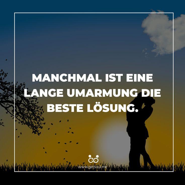 MANCHMAL IST EINE LANGE UMARMUNG DIE BESTE LÖSUNG. #soulme