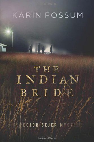 The Indian Bride (Inspector Sejer Mysteries) by Karin Fossum. Written by a Scandinavian writer, named one of the 50 best mystery writers of all time. This particular title won LA Times book prize for mystery/thriller