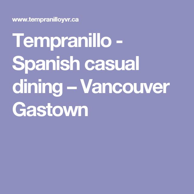 Tempranillo - Spanish casual dining – Vancouver Gastown