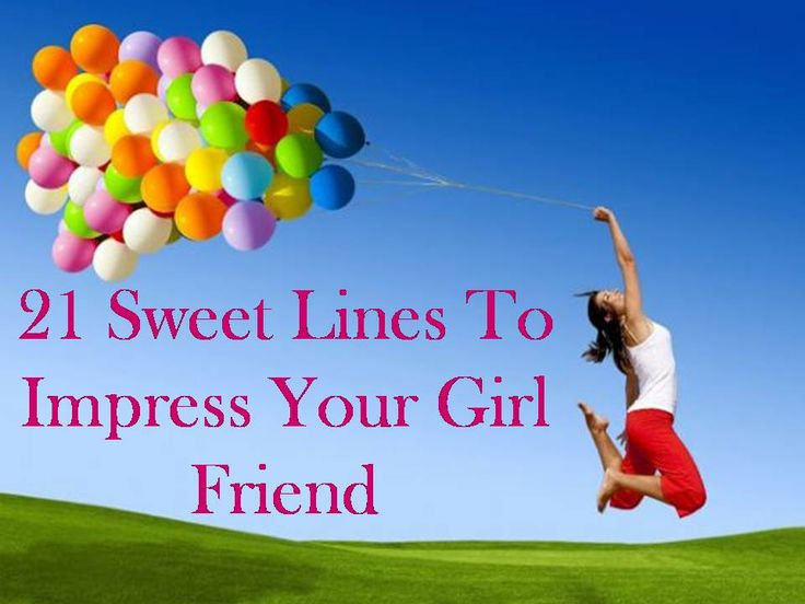 Here is our collection of '21 Sweet Lines To Impress Your GirlFriend'. Find more at The Quotes Master, a place for inspiration and motivation.
