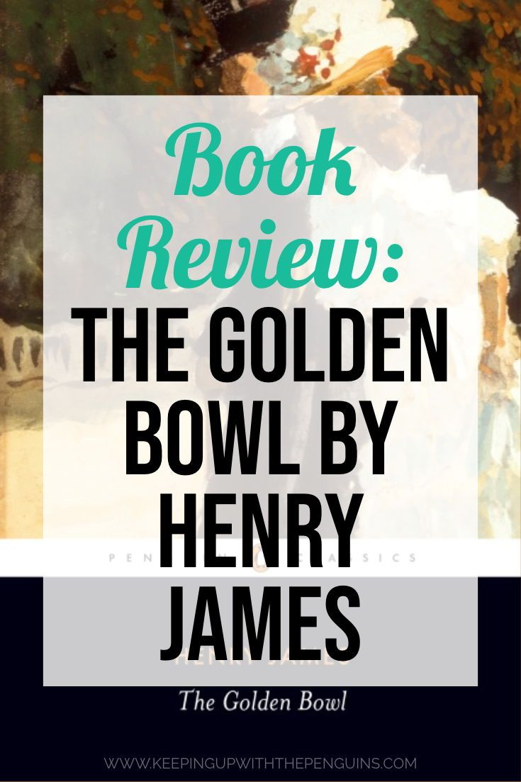 The Golden Bowl Henry James Classic Books Golden Bowl Book