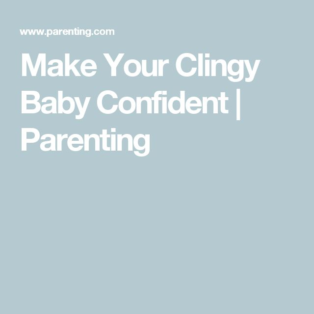 Make Your Clingy Baby Confident  | Parenting