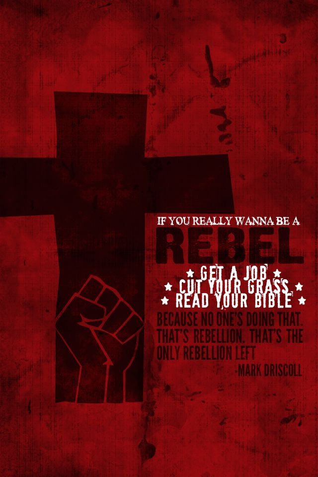 """A quote from a Mark Driscoll sermon, inspired by Lecrae's song """"Rebel Intro"""""""