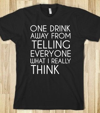 ONE DRINK AWAY - glamfoxx.com - Skreened T-shirts, Organic Shirts, Hoodies, Kids Tees, Baby One-Pieces and Tote Bags