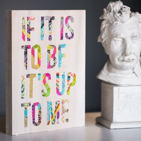 quot If it is to be it  39 s up to me quot  by William Johnson becomes inspirational art cut from an assortment of washi tape and mounted to a wood block