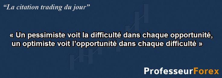 la citation quot trading quot du jour 171 un pessimiste voit la difficult 233 dans chaque opportunit 233 un