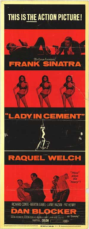 """Lady in Cement""  (1968) Stars: Frank Sinatra, Raquel Welch, Richard Conte, Martin Gabel, Dan Blocker, Lainie Kazan ~Director: Gordon Douglas"
