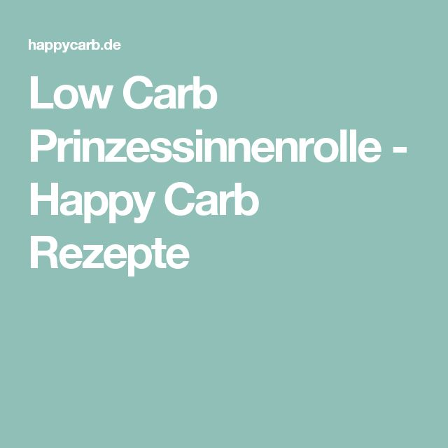Low Carb Prinzessinnenrolle - Happy Carb Rezepte
