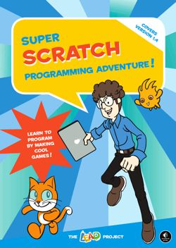 Super Scratch Programming Adventure: Fun introductory programming book