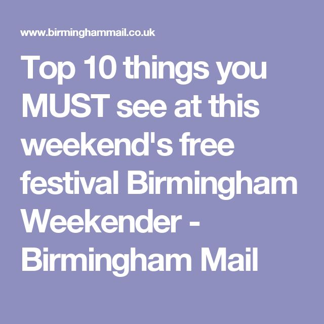 Top 10 things you MUST see at this weekend's free festival Birmingham Weekender - Birmingham Mail
