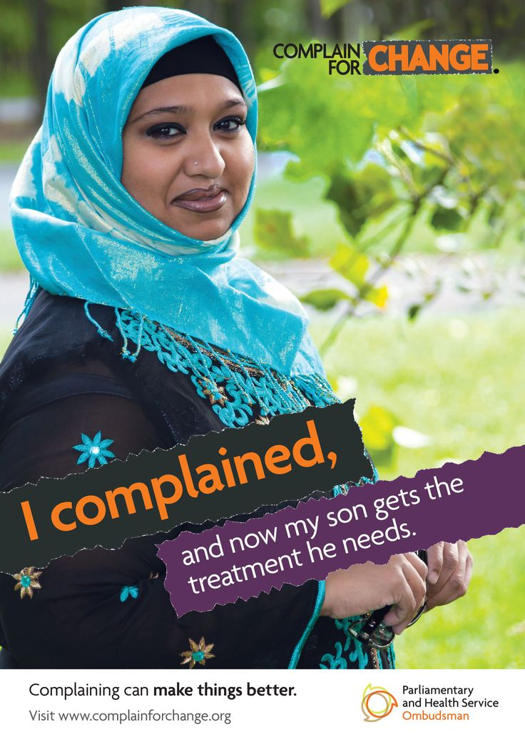 This poster is one in a series of three posters aimed at South Asian and Muslim women. It shows a mother and says 'I complained and now my son gets the treatment he needs'.