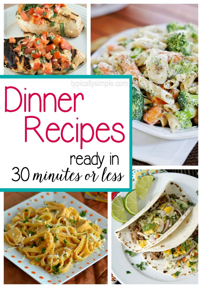 Delicious dinner recipes that can be made in 30 minutes or less! Add these to your weekly menu planning!