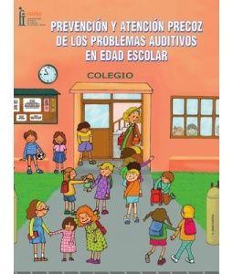 Prevención y atención precoz de los problemas auditivos en edad escolar.