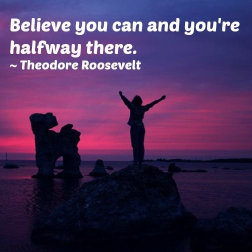 All you need to do is Believe In Yourself!